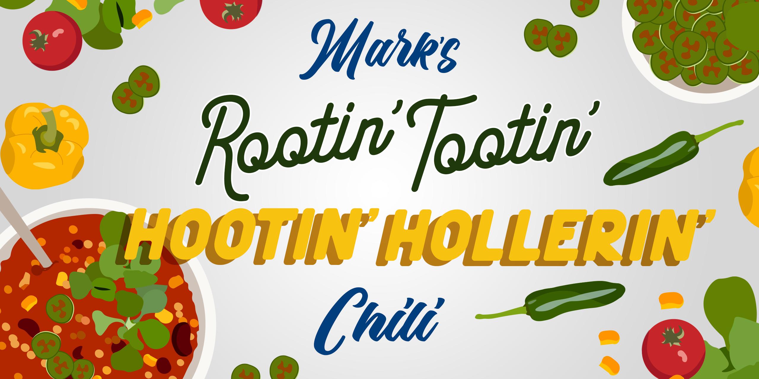 Mark's Rootin' Tootin', Hootin' Hollerin' Chili
